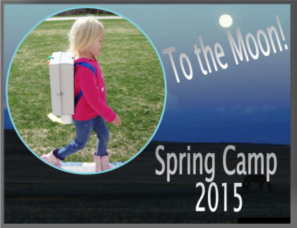 Spring Campers Go to the Moon!